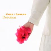 Devotion - Cheb i Sabbah - Cheb i Sabbah