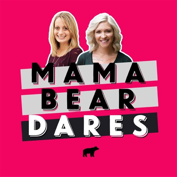 Mama Bear Dares