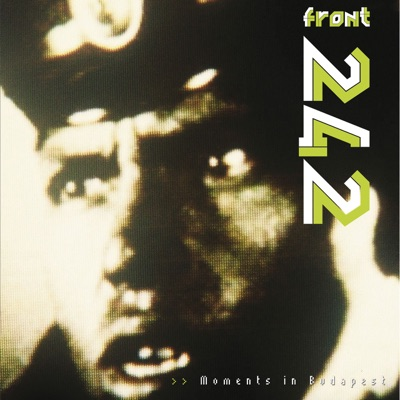Moments in Budapest (Live) - Front 242