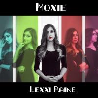 Moxie - EP by Lexxi Raine on Apple Music