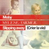 Slipping Away (Crier la Vie) [feat. Mylène Farmer] - Single, Moby