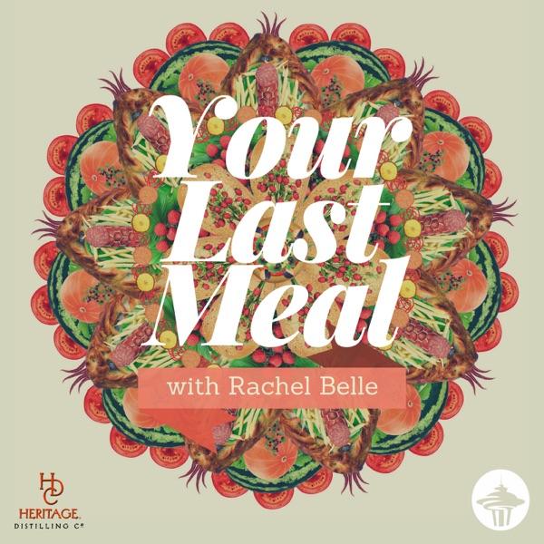 Your Last Meal with Rachel Belle