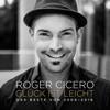 Roger Cicero - Glück ist leicht - Das Beste von 2006-2016 Grafik