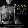 A Broadway Diva Swings (feat. Harry Allen) [Live], Ann Crumb