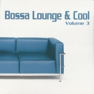 Bossa Lounge & Cool, Vol. 3 – Various Artists