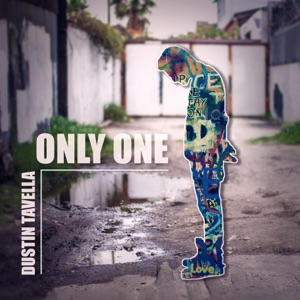 dUSTIN tAVELLA - Only One
