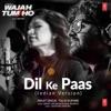Dil Ke Paas (Indian Version) - Single