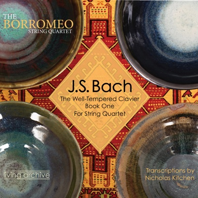 J. S. Bach The Well-Tempered Clavier Book One for String Quartet (arr. Kitchen) - Borromeo String Quartet album