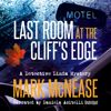 Last Room at the Cliff's Edge: Detective Linda Mysteries, Book 1 (Unabridged) - Mark McNease