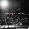 King of My Heart - Single