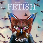 Fetish (Galantis Remix) [feat. Gucci Mane] - Single