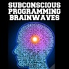 Subconscious Programming Brainwaves