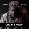 King Saha - On My Way artwork