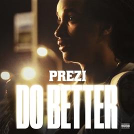 Do Better - Single by Prezi on Apple Music