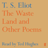 T S Eliot - The Waste Land and Other Poems (Unabridged) アートワーク
