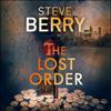 Steve Berry - The Lost Order: Cotton Malone, Book 12 (Unabridged) artwork