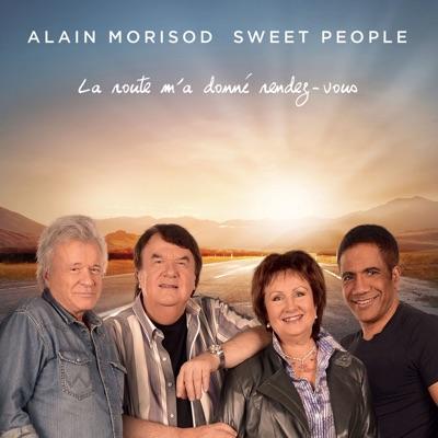 Alain Morisod & Sweet People– La route m'a donné rendez-vous