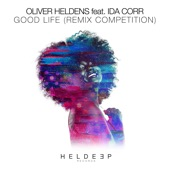 Good Life (Remix Competition) [feat. Ida Corr] - Single