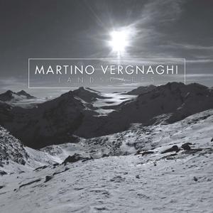 Martino Vergnaghi - Landscapes - EP
