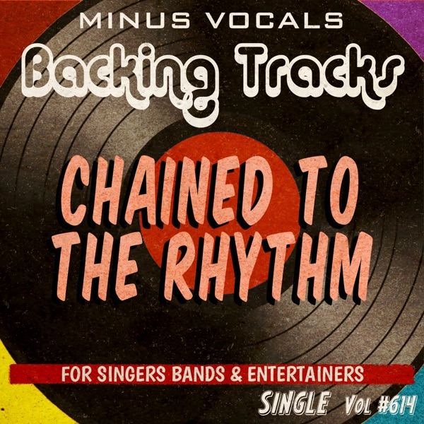 Chained To the Rhythm (Instrumental Karaoke Backing Track) - EP