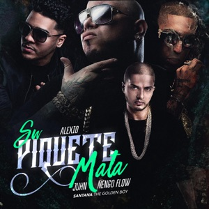Su Piquete Mata (feat. Juhn, Alexio & Nengo Flow) - Single Mp3 Download