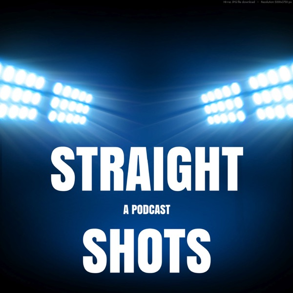 Straight Shots: A Podcast