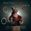 From the Circus to the Sea - The Irrepressibles