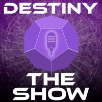 Destiny The Show | DTS podcast