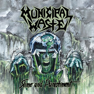 Slime and Punishment - Municipal Waste album