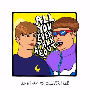 Whethan & Oliver Tree - All You Ever Talk About