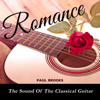 Romance - The Sound of the Classical Guitar - Paul Brooks