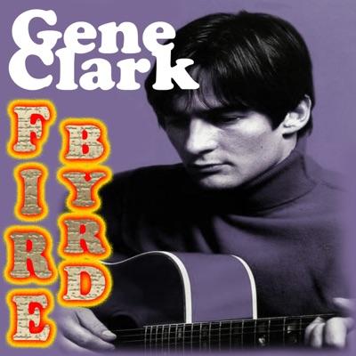 FireByrd (Studio Recording) - Gene Clark