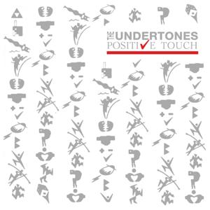 The Undertones - Positive Touch