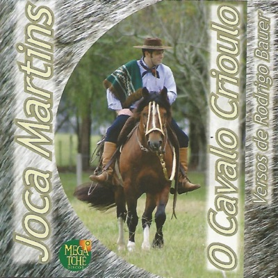 O Cavalo Crioulo - Joca Martins