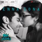 "Enna Sona (From ""OK Jaanu"") - Single"