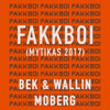 Bek & Wallin & Moberg - Fakkboi (Mytikas 2017) bild