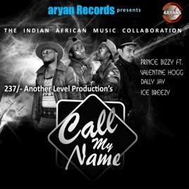 Call My Name (feat  Valentine Hogg, Dally Jay & Ice Breezy) - Single by  Prince Bizzy