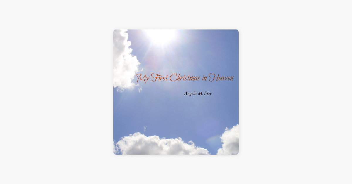 my first christmas in heaven single by angela m free on apple music