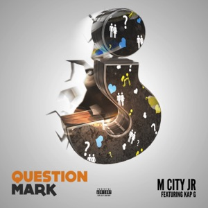 Question Mark (feat. Kap G) - Single Mp3 Download