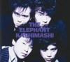 THE ELEPHANT KASHIMASHI ジャケット写真