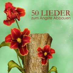 50 Lieder zum Ängste Abbauen