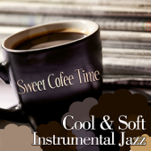 Sweet Cofee Time: Cool & Soft Instrumental Jazz – Instrumental Background Music, Relaxing Sounds for De-Stress, Jazz Cafe Lounge Atmospheres, Easy Listening Music, Tranquility Soundtracks