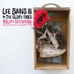 Lee Bains III & The Glory Fires - Whitewash