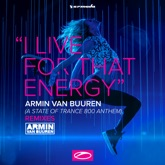 I Live for That Energy (ASOT 800 Anthem) [Remixes] - Single