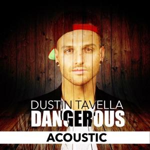 dUSTIN tAVELLA - Dangerous (Acoustic Version)