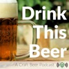 Drink This Beer | Craft Beer Podcast