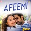 """Afeemi (From """"Meri Pyaari Bindu"""") - EP"""
