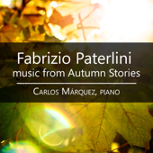 Music From Autumn Stories Fabrizio Paterlini & Carlos Marquez - Fabrizio Paterlini & Carlos Marquez