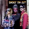 Smoke 'Em Out (feat. ANOHNI) - Single ジャケット写真