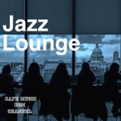 Jazz Lounge ~Relaxing Cafe~